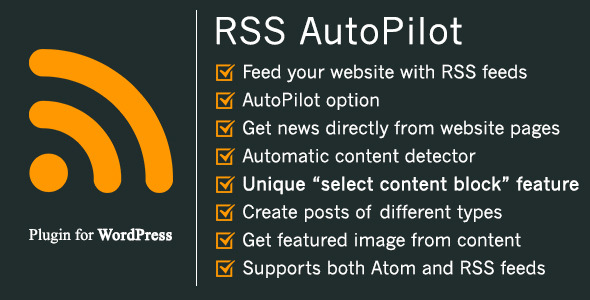 RSS AutoPilot – the unique content extractor – WordPress plugin