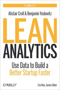 Cover for Lean Analytics: Use Data to Build a Better Startup Faster by Alistair Croll & Benjamin Yoskovitz