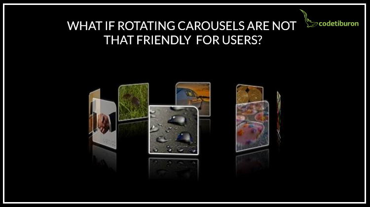 What if Rotating Carousels UI on a Website is NOT That Friendly for Users