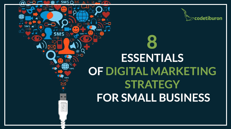 8 Essentials of Digital Marketing Strategy for Small Business