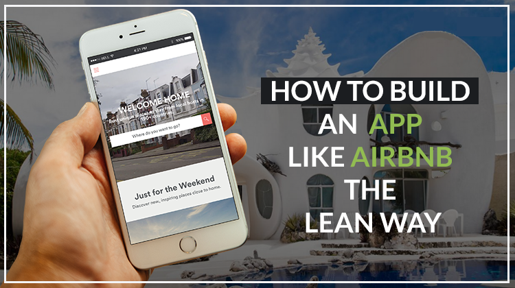 How to build an app like airbnb the lean way