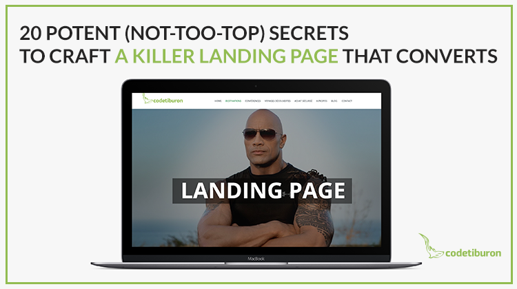 20 Potent (Not-too-top) Secrets to Craft a Killer Landing Page That Converts