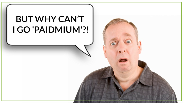 Meme: But why can't I go paidmium?