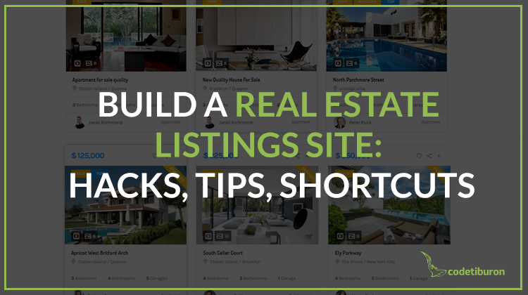 Build a Real Estate Listings Site: Hacks, Tips, Shortcuts