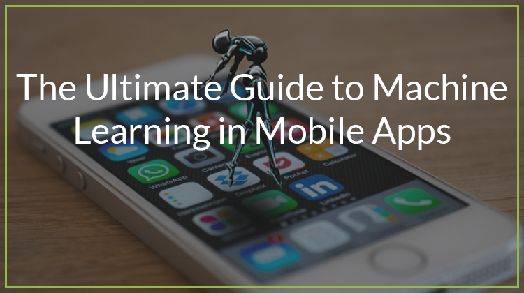 Machine learning for mobile apps