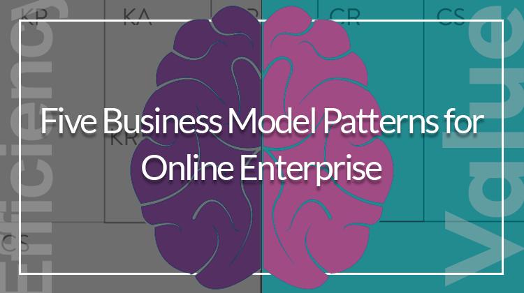 Five business model patterns for online enterprise