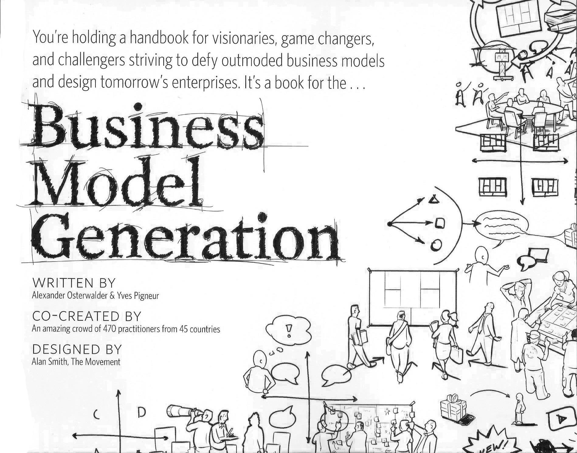 A.Osterwalder & Y.Pigneur. Business Model Generation