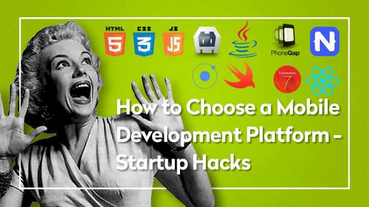 How to choose a mobile development platform