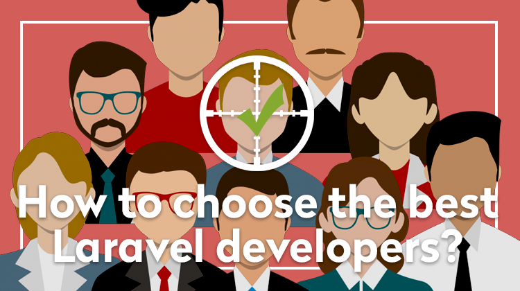 How to choose the best Laravel developers