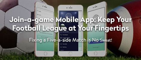 Join-a-game Mobile App: Keep Your Football League at Your Fingertips