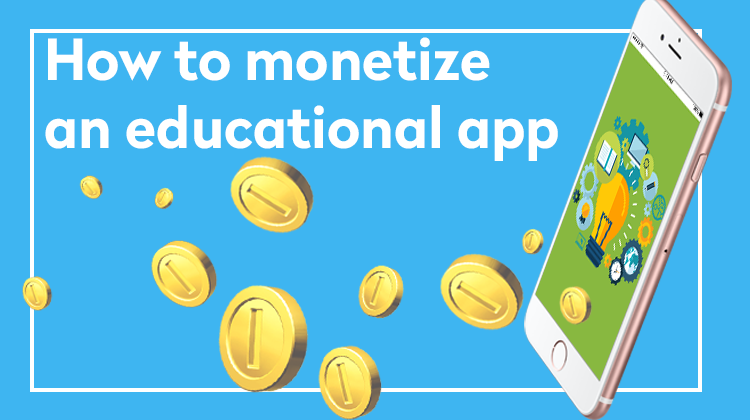 how to monetize an educational app