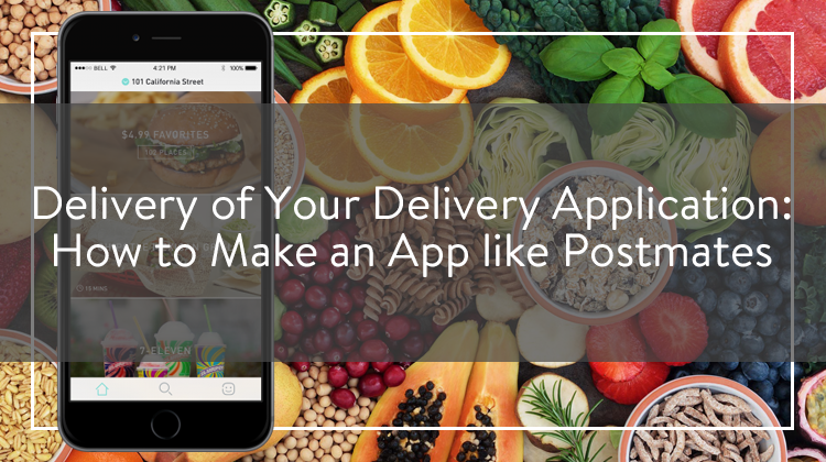 How to build an app like Postmates