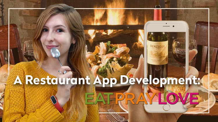 A Restaurant App Development: Eat, Pray, Love