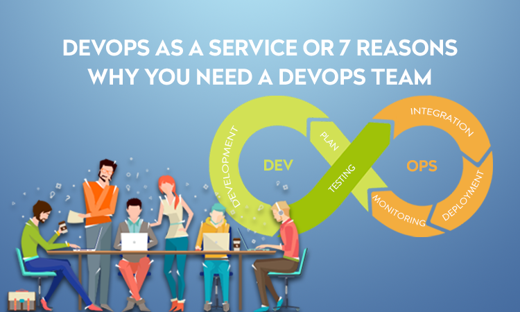 DevOps as a Service or Do You Really Need a DevOps Team